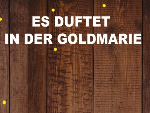 Es duftet in der Goldmarie